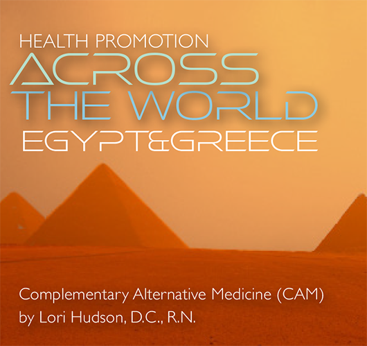 EQYPT & GREECE: Complementary Alternative Medicine (CAM) Across the World