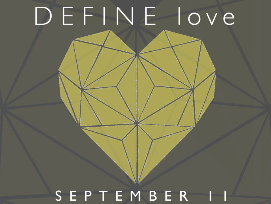 Spread the love on 9/11 with DEFINE love at LIFE htx